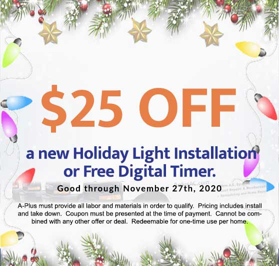 A-Plus Air Conditioning & Home Solutions - Discounts on Holiday Light Installation or Free Digital Timer.
